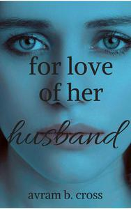 For Love of Her Husband