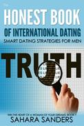 The Honest Book Of International Dating: Smart Dating Strategies For Men