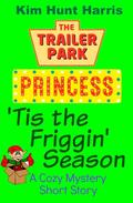 'Tis the Friggin' Season - A Cozy Mystery Short Story
