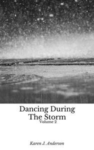 Dancing During The Storm Vol 2