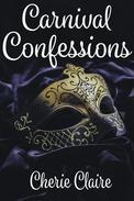 Carnival Confessions: A Mardi Gras Novella