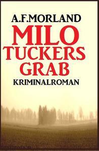 Milo Tuckers Grab: Kriminalroman