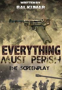 Everything Must Perish: The Screenplay