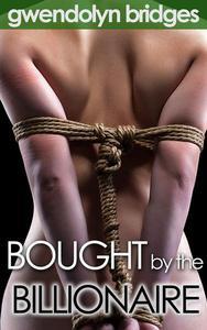 Bought by the Billionaire (BBW BDSM Erotica)