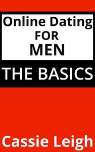 Online Dating for Men: The Basics