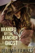 Branded by the Rancher's Ghost (A Paranormal Western Erotic Romance)