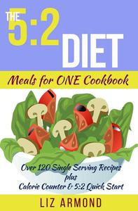 The 5:2 Diet Meals for One Cookbook
