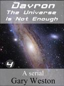 Davron : The Universe Is Not Enough part 4