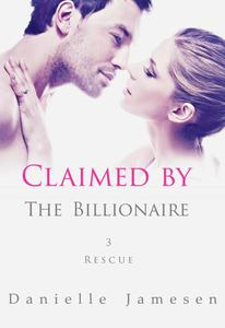 Claimed by the Billionaire 3: Rescue