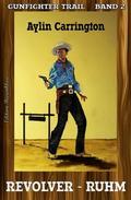 Gunfighter Trail #2: Revolver-Ruhm