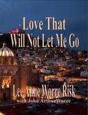 Love That Will Not Let Me Go