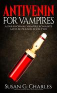 Antivenin for Vampires: A Paranormal Vampire Romance