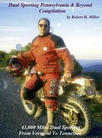 Motorcycle Dual Sporting (Vol. 5) Dual Sporting Pennsylvania And Beyond Compilation - 43,000 Miles Dual Sporting From Vermont to Tennessee