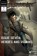Curveball Issue Seven: Heroes and Villains