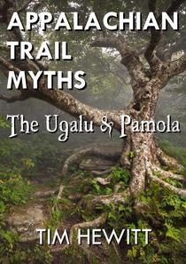 Appalachian Trail Myths: The Ugalu & Pamola