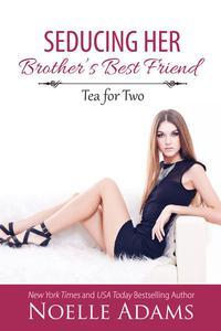 Seducing her Brother's Best Friend