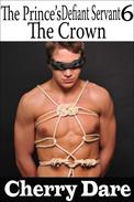 The Prince's Defiant Servant 6: The Crown