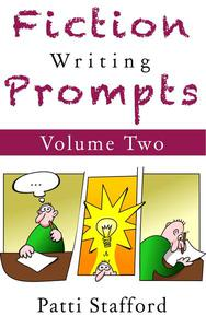 Fiction Writing Prompts Vol. 2