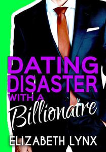 Dating Disaster with a Billionaire