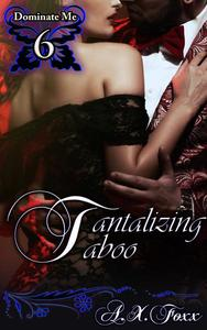 Dominate Me Book 6: Tantalizing Taboo