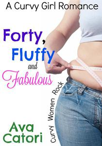 Forty, Fluffy, and Fabulous