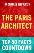 The Paris Architect: Top 50 Facts Countdown