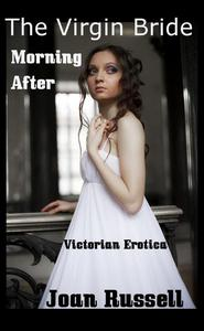 The Virgin Bride: Morning After - Victorian Erotic Romance