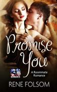 Promise You (A Roommate Romance and Red Hot Heroes Story)