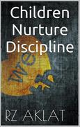Children - Nurture - Discipline