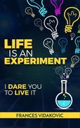 Life Is An Experiment: 100 Experiments To Change Your Life