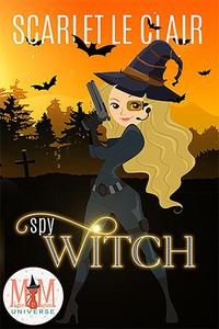 Spy Witch: Magic and Mayhem Universe