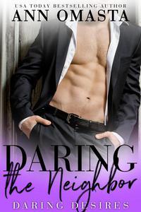 Daring the Neighbor: A Steamy Forbidden Romance