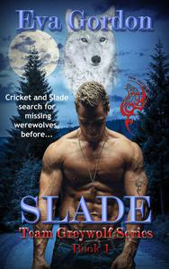 Slade Team Greywolf Series Book 1