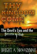 Thy Kingdom Come - The Devil's Lies and the Secrets of God.