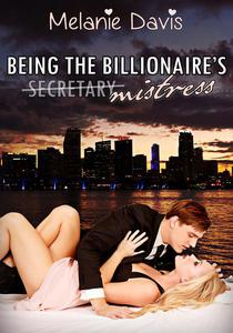 Being the Billionaire's Mistress - (Short Story Erotica, Secretary, Double Penetration)