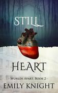 Still Heart (Worlds Apart Vampire Romance, Book Two)