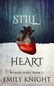 Still Heart (Worlds Apart Vampire Romance, Book Two)