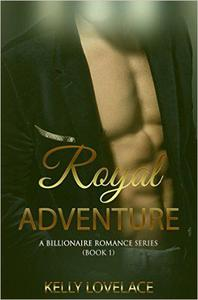 Royalty Adventure: A Billionaire Romance