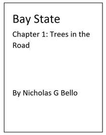 Bay State Chapter 1: Trees in the Road