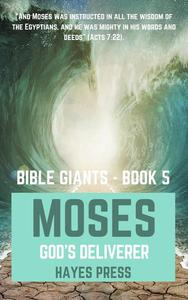 Moses: God's Deliverer