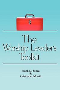 The Worship Leader's Toolkit