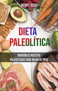 Dieta Paleolítica: Increíbles Recetas Paleolíticas Para Bajar De Peso