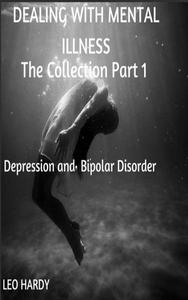 Dealing with Mental Illness  Depression and Bipolar Disorder