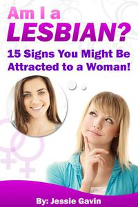 Am I a Lesbian? 15 Signs You Might Be Attracted to a Woman