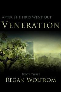 After The Fires Went Out: Veneration (Book Three of the Unconventional Post-Apocalyptic Series)