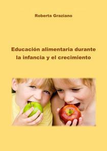 Educación alimentaria durante la infancia y el crecimiento