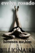 Between Me, Him And The Billionaire - Part 1