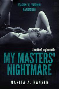 """My Masters' Nightmare Stagione 1, Episodio 1 """"Rapimento"""""""