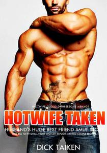 Hotwife Taken by Husband's Huge Best Friend Smut Story- Too Big To Fit Small Tight Woman Explicit Married Couple Erotica