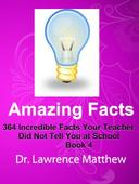 Amazing Facts – 364 Incredible Facts Your Teacher Did Not Tell You at School